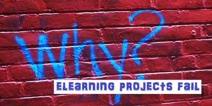 Why eLearning Projects Fail