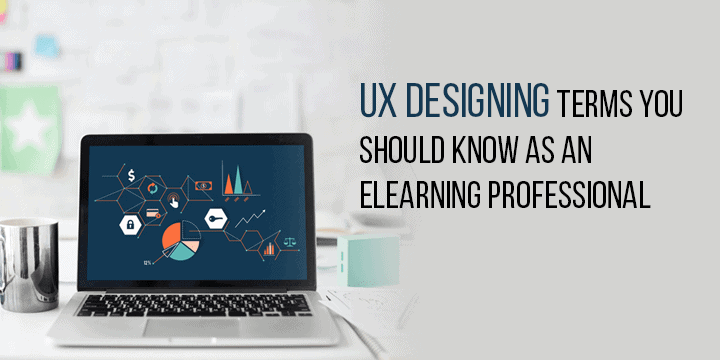 10-ux-designing-terms-you-should-know-as-elearning-professional