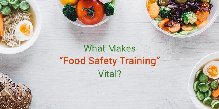 what-makes-food-safety-training-vital