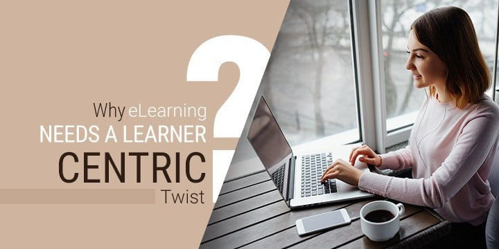 why-eLearning-needs-learner-centric-twist