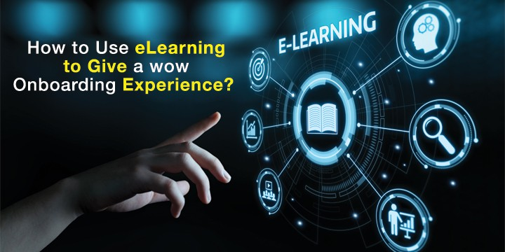 How-to-Use-eLearning-to-Give-a-WOW-Onboarding-Experience